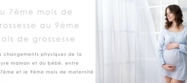 7ème au 9ème mois de grossesse